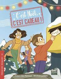 Hubert Ben Kemoun et Elisabeth Jammes - C'est Noël, c'est cadeau !.