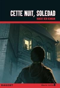 Hubert Ben Kemoun - Cette nuit, Soledad.