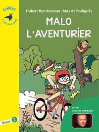 Hubert Ben Kemoun et Max de Radiguès - Courage, Malo ! - Niveau 2.