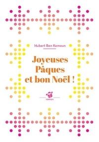 Hubert Ben Kemoun - Joyeuses Pâques et bon Noël !.