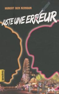 Hubert Ben Kemoun - Juste une erreur.