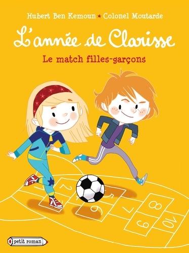 Hubert Ben Kemoun et  Colonel Moutarde - L'année de Clarisse Octobre : Le match filles-garçons.
