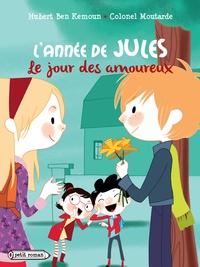 Hubert Ben Kemoun - L'année de Jules : Le jour des amoureux.