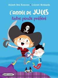 Hubert Ben Kemoun - L'année de Jules : Notre pirate préféré.