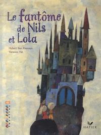 Hubert Ben Kemoun et Vanessa Hié - Le fantôme de Nils et Lola.