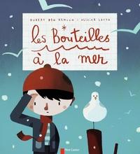 Hubert Ben Kemoun et Olivier Latyk - Les Bouteilles à la mer.