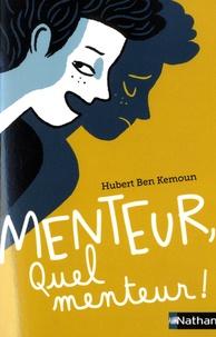 Menteur, quel menteur ! - Hubert Ben Kemoun pdf epub