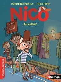 Hubert Ben Kemoun et Régis Faller - Nico  : Au voleur !.