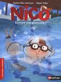 Hubert Ben Kemoun - Nico  : Comme une grenouille !.