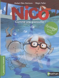 Hubert Ben Kemoun et Régis Faller - Nico  : Comme une grenouille !.