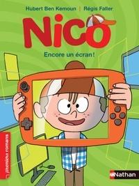 Hubert Ben Kemoun et Régis Faller - Nico  : Encore un écran !.