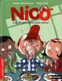 Hubert Ben Kemoun - Nico  : J'ai 30 ans dans mon verre.