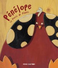 Hubert Ben Kemoun et Stéphane Girel - Pénélope la poule de Pâques.