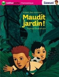 Hubert Ben Kemoun - Samuel  : Maudit jardin!.