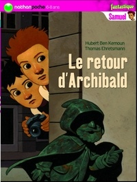 Hubert Ben Kemoun - Samuel Tome 5 : Le retour d'Archibald.
