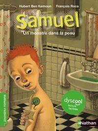Hubert Ben Kemoun et François Roca - Samuel  : Un monstre dans la peau.