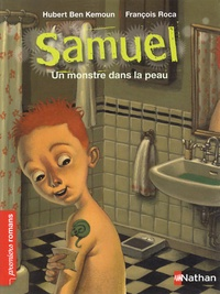 Hubert Ben Kemoun - Samuel  : Un monstre dans la peau.