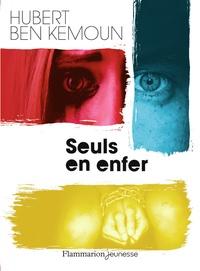 Hubert Ben Kemoun - Seuls en enfer.