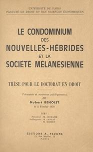 Hubert Benoist et  Université de Paris - Le condominium des Nouvelles-Hébrides et la société mélanésienne - Thèse pour le Doctorat en droit.