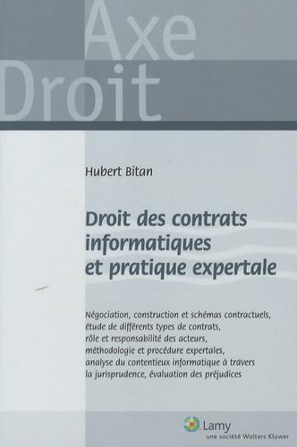 Hubert Bitan - Droit des contrats informatiques et pratique expertale.