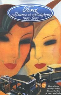 Hubert Bonin et Thierry Grosbois - Ford en France et en Belgique - Cent ans d'histoire, 1903-2003.