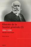 Hubert Bonin - Histoire de la Société générale - Tome 1, 1864-1890 La naissance d'une banque moderne.