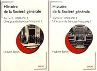 Hubert Bonin - Histoire de la Société générale - Tome 2, 1890-1914 Une grande banque française, 2 volumes.