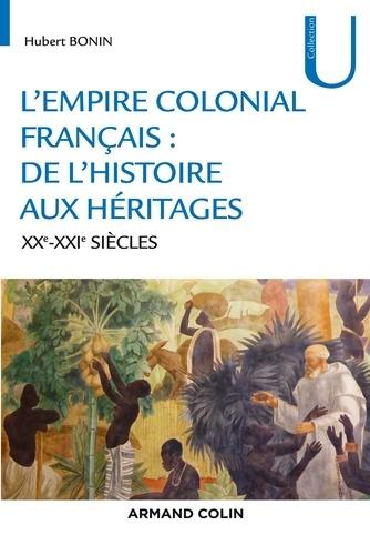 L'empire colonial français. De l'histoire aux héritages (XXe-XXIe siècles)