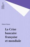 Hubert Bonin - La crise bancaire française et mondiale.
