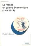 Hubert Bonin - La France en guerre économique (1914-1919).