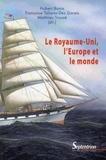Hubert Bonin et Françoise Taliano-Des Garets - Le Royaume-Uni, l'Europe et le monde.