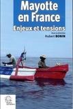 Hubert Bonin - Mayotte en France - Enjeux et tensions.