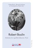 Hubert Bonin - Robert Boulin : Itinéraires d'un gaulliste (Libourne, Paris).