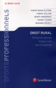 Hubert Bosse-Platière et Fabrice Collard - Droit rural - Entreprise agricole, espace rural, marché agricole.
