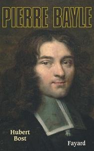 Hubert Bost - Pierre Bayle.