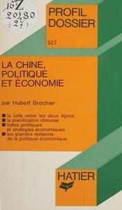 Hubert Brochier - La Chine : politique et économie.