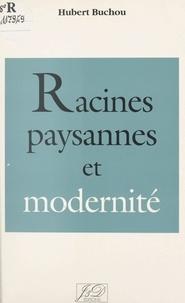 Hubert Buchou - Racines paysannes et modernité.