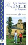 Hubert Calmettes - Les sentiers d'Emilie en Aveyron - Des promenades très faciles.