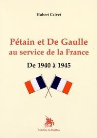 Pétain et de Gaulle au service de la France - De 1940 à 1945.pdf