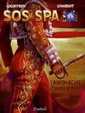 Hubert Chardot et M. Duteil - SOS SPA Tome 2 : Tauromachie l'envers du décor.