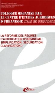 Hubert Charles - La réforme des régimes d'autorisation d'urbanisme : simplification, sécurisation, clarification ?.