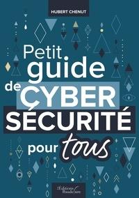 Hubert Chenut - Petit guide de cybersécurité pour tous.