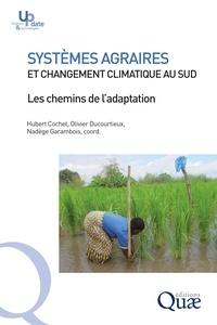 Hubert Cochet - Systèmes agraires et changement climatique au sud - Les chemins de l'adaptation.