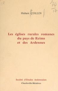 Hubert Collin - Les églises rurales romanes du pays de Reims et des Ardennes.