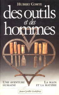 Des outils et des hommes- Identification et restauration - Hubert Comte |