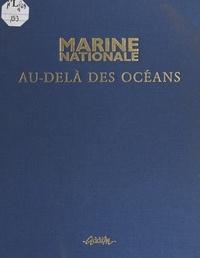 Hubert Comte - Marine nationale - Au-delà des océans.