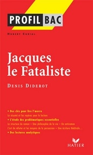 Hubert Curial - Profil - Diderot (Denis) : Jacques le Fataliste - Analyse littéraire de l'oeuvre.