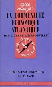 Hubert d'Hérouville et Paul Angoulvent - La Communauté Économique Atlantique.