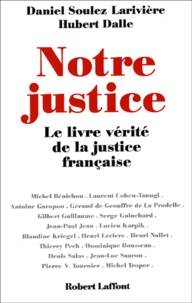 Histoiresdenlire.be Notre justice. Le livre vérité de la justice française Image