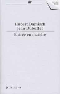 Hubert Damisch et Jean Dubuffet - Entrée en matière - Correspondance 1961-1985, textes 1961-2014.